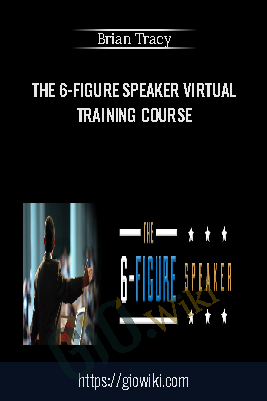 The 6 Figure Speaker Virtual Training Course - Brian Tracy