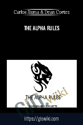The Alpha Rules - Carlos Xuma & Dean Cortez