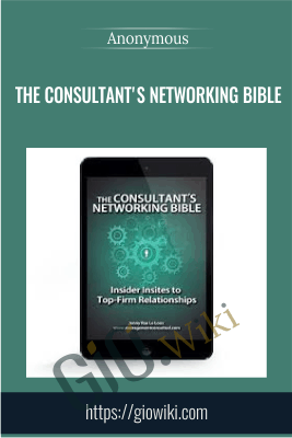 The Consultant's Networking Bible - Anonymous