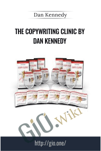 The Copywriting Clinic by Dan Kennedy