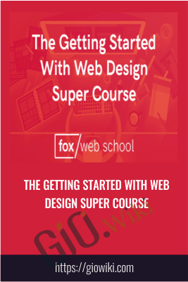 The Getting Started With Web Design Super Course - Fox Web School