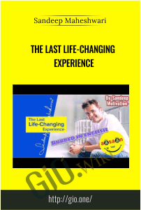 The Last Life-Changing Experience – Sandeep Maheshwari