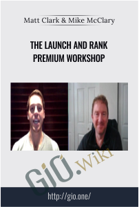 The Launch and Rank Premium Workshop – Matt Clark & Mike McClary