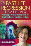 The Past Life Regression Training - Dr. Linda Backman