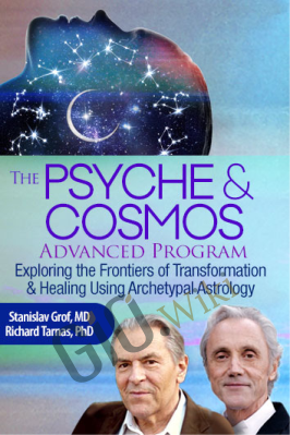 The Psyche & Cosmos Advanced Program - Stan Grof & Rick Tarnas