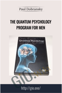 The Quantum Psychology Program for Men – Dr. Paul Dobransky