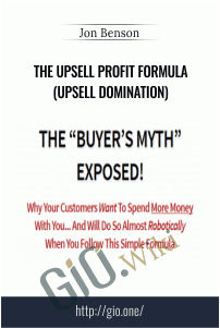 The Upsell Profit Formula (Upsell Domination) – Jon Benson