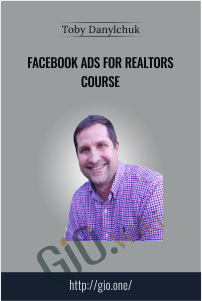Facebook Ads For Realtors Course - Toby Danylchuk