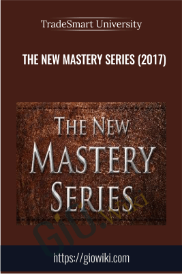 The New Mastery Series (2017) - TradeSmart University