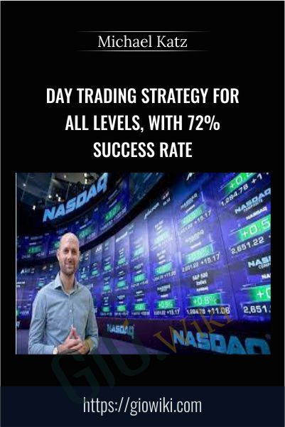 Day Trading Strategy For All Levels, With 72% Success Rate - Michael Katz