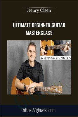 Ultimate Beginner Guitar Masterclass - Henry Olsen