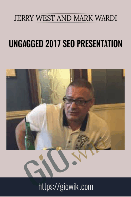 Ungagged 2017 SEO Presentation - Jerry West and Mark Wardi
