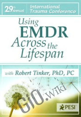 Using EMDR Across the Lifespan - Robert Tinker
