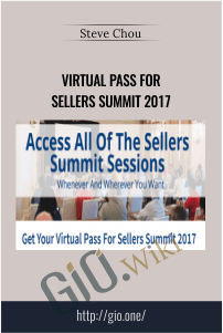 Virtual Pass For Sellers Summit 2017 – Steve Chou