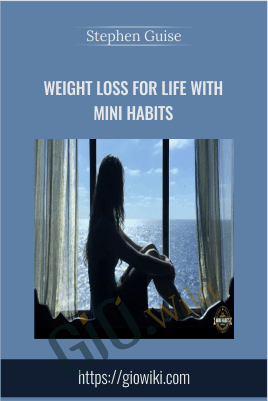 Weight Loss for Life with Mini Habits - Stephen Guise