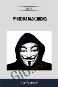 Whitehat Backlinking – Mr X