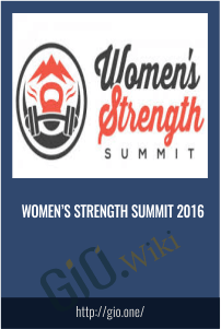 Women's Strength Summit 2016 [Webrip – 37 MP3, 3 RTF, 2 PDF]