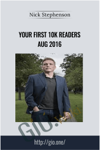 Your First 10k Readers Aug 2016 – Nick Stephenson