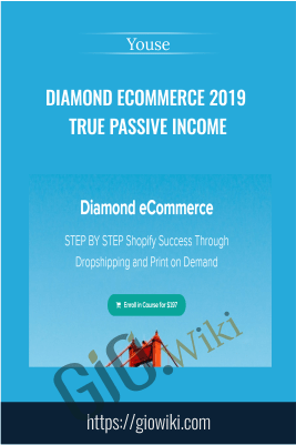 Diamond Ecommerce 2019 True Passive Income – Youse