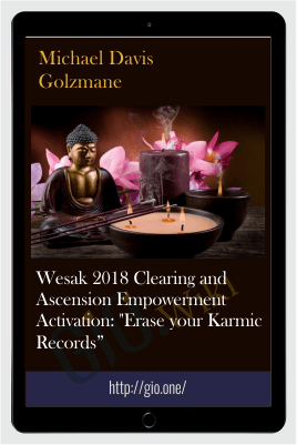 "Wesak 2018 Clearing and Ascension Empowerment Activation: ""Erase your Karmic Records"" - Michael Davis Golzmane"