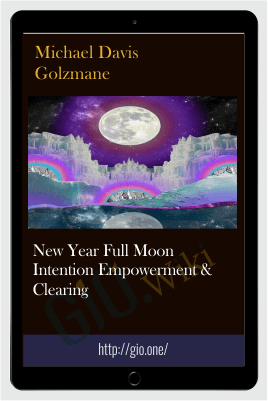 New Year Full Moon Intention Empowerment & Clearing - Michael Davis Golzmane