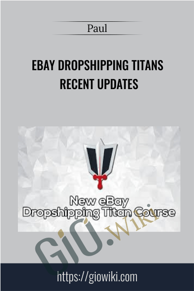 eBay Dropshipping Titans RECENT updates - Paul