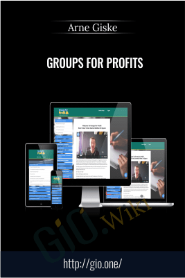 Groups For Profits (Arne Giske - Facebook Groups For Entrepreneurs) - Arne Giske