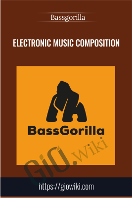 Electronic Music Composition - Bassgorilla