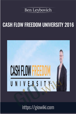 Cash Flow Freedom University 2016 - Ben Leybovich