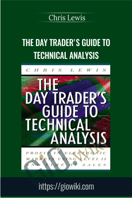 The Day Trader's Guide to Technical Analysis - Chris Lewis