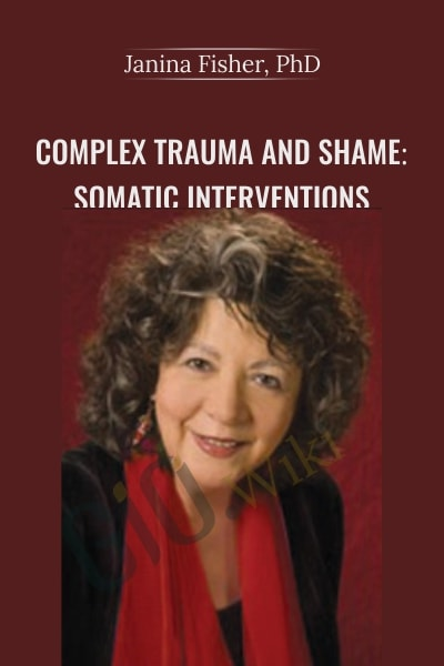 Complex Trauma and Shame – Somatic Interventions