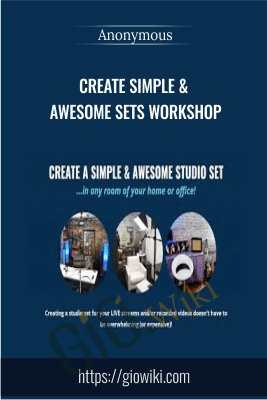 Create Simple & Awesome Sets Workshop - Anonymous