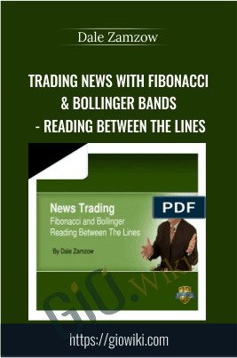Trading News with Fibonacci & Bollinger Bands - Reading Between the Lines - Dale Zamzow