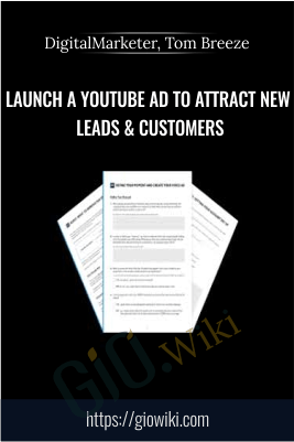 Launch a Youtube Ad to Attract New Leads & Customers - DigitalMarketer, Tom Breeze