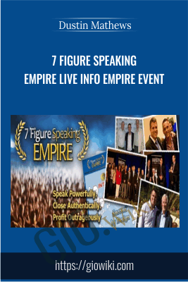 7 Figure Speaking Empire Live Info Empire Event - Dustin Mathews