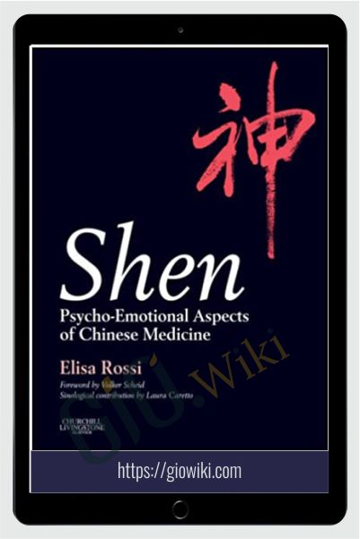 Shen - Psycho-Emotional Aspects of Chinese Medicine - Elisa Rossi