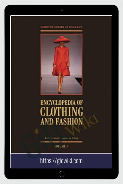 Encyclopedia of Clothing and Fashion - Valerie Steele