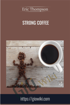 Strong Coffee - Eric Thompson