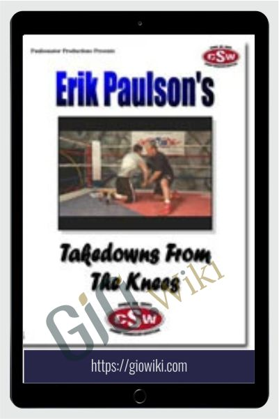 Takedown from the Knees - Erik Paulson