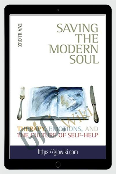 Saving the Modern Soul - Eva Illouz