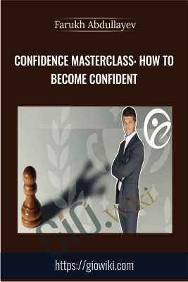 Confidence Masterclass: How to Become Confident - Farukh Abdullayev