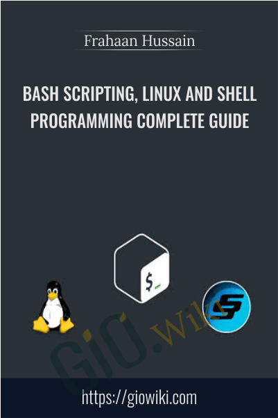 Bash Scripting, Linux and Shell Programming Complete Guide - Frahaan Hussain