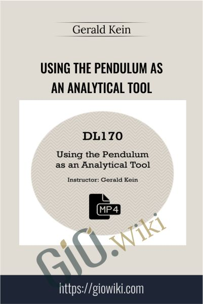 Using the Pendulum as an Analytical Tool - Gerald Kein