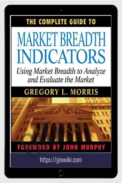 The Complete Guide To Market Breadth Indicators – Greg Morris