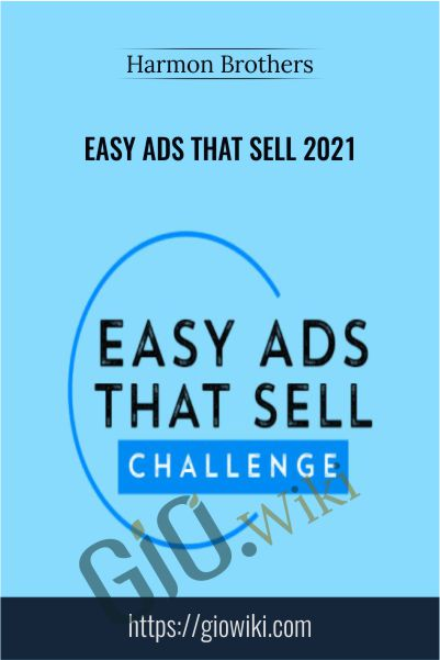 Easy Ads That Sell 2021 – Harmon Brothers