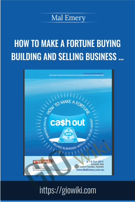How to Make a Fortune Buying Building and Selling Business with Little or No Money - Mal Emery