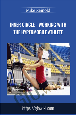 Inner Circle - Working with the Hypermobile Athlete - Mike Reinold