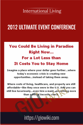 2012 Ultimate Event Conference - International Living