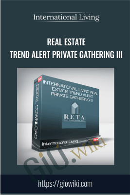 Real Estate Trend Alert Private Gathering III - International Living