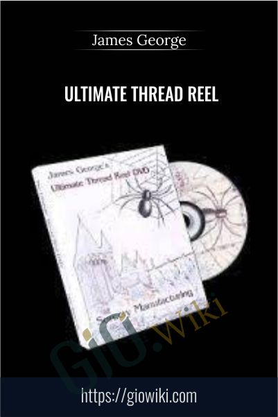 Ultimate Thread Reel - James George